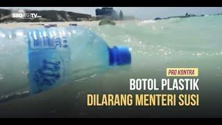 PRO KONTRA - Botol Plastik Dilarang Menteri Susi