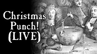 Let's Make Some Punch!  -  Recorded Live - 18th Century Cooking