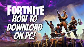 How To Download FORTNITE BATTLE ROYALE For PC | FREE (Windows 7/8/10)