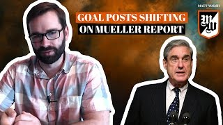 The Mueller Report Is Here And The Goal Posts Are Magically Shifting | The Matt Walsh Show Ep. 242