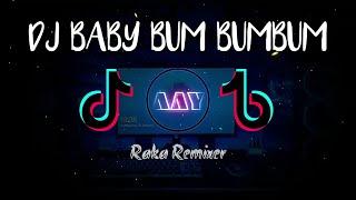 DJ BABY BUM BUMBUM REMIX🎵 VIRAL TIKTOK 2021[Raka remixer]