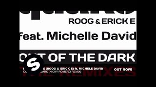 Housequake (Roog & Erick E) ft Michele David - Out Of The Dark (Nicky Romero Remix)