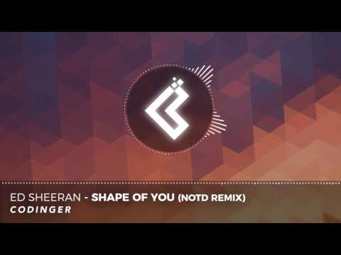 Ed Sheeran - Shape Of You (NOTD Remix)