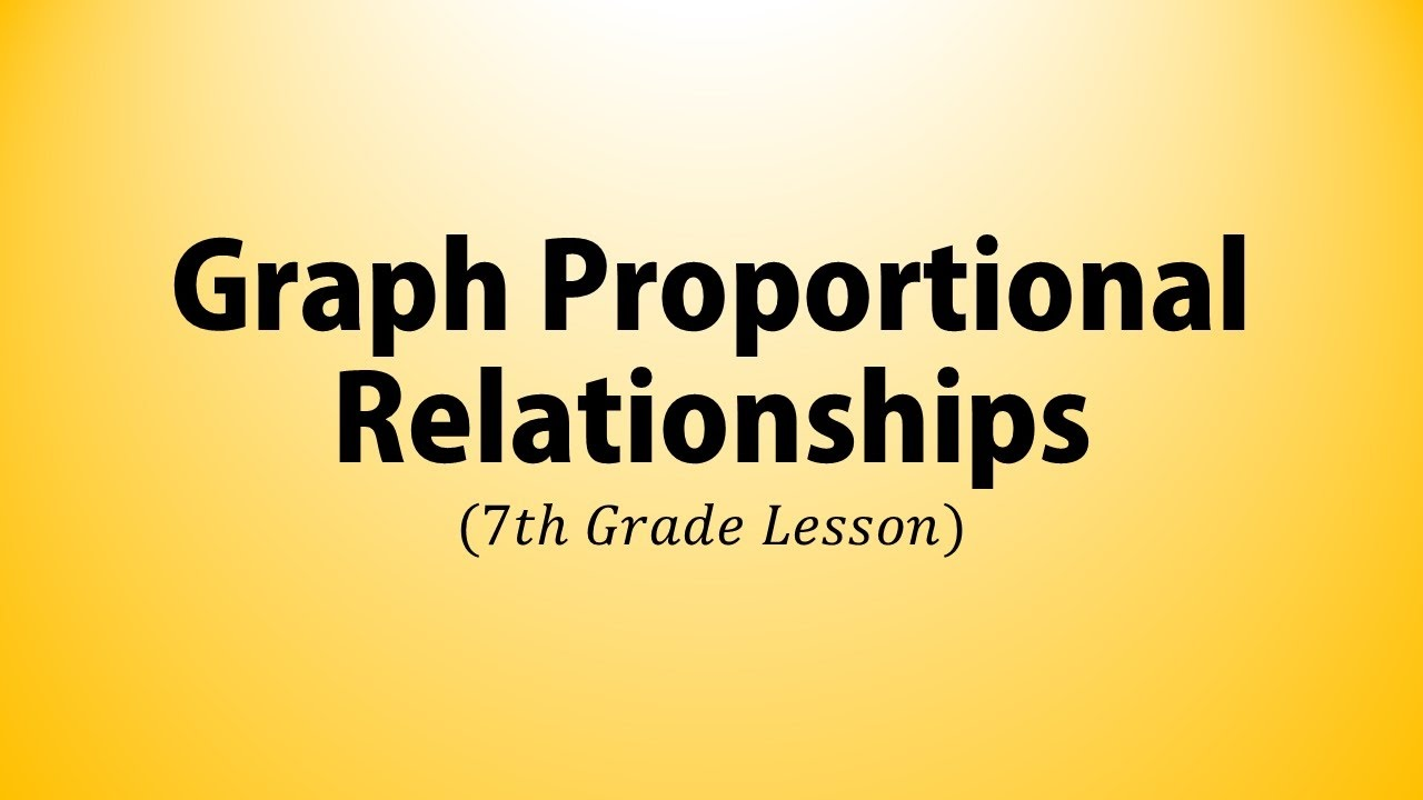 Graph Proportional Relationships 7th Grade Lesson Youtube