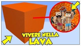 SI PUÒ SOPRAVVIVERE IN UN CUBO DI LAVA? - Minecraft ITA