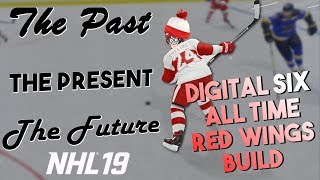 NHL 19 ALL-TIME RED WINGS BUILD! (DIGITAL SIX EVENT) The Past, The Present, and The Future