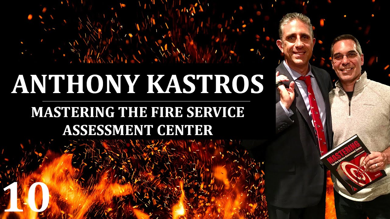 Anthony Kastros - Mastering the Fire Service Assessment Center - Full Podcast