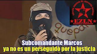 Subcomandante Marcos ya no es un perseguido de la justicia en México