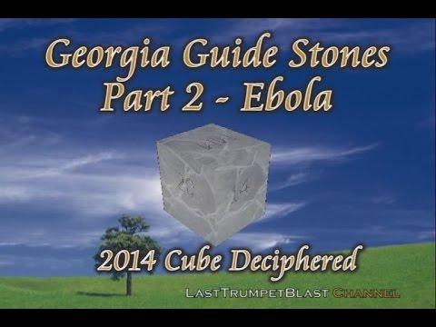 Georgia Guide Stones – 2014 Cube Deciphered - Part 2 - EBOLA