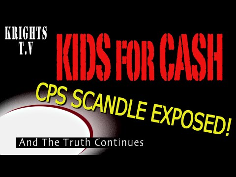 Kids for Cash - C.P.S. Stealing Children for Money 0001