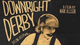downright derby | a short doc