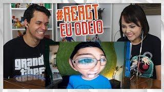 REACT AS COISAS QUE EU MAIS ODEIO!!! (Deni)
