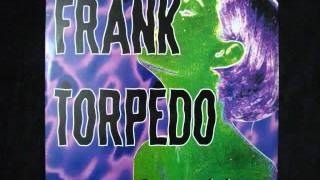 FRANK TORPEDO - SEX AND DANCE