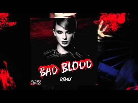 Taylor Swift - Bad Blood (PEDRO SAMPAIO REMIX)