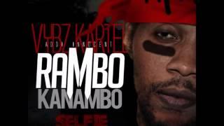 Vybz Kartel | Addi Innocent | - Rambo Kanambo *Explicit* (Selfie Riddim) June 2014