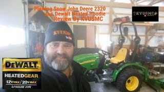 Plowing Snow John Deere 2320 And Dewalt Heated Gear Hoodie Review By KVUSMC