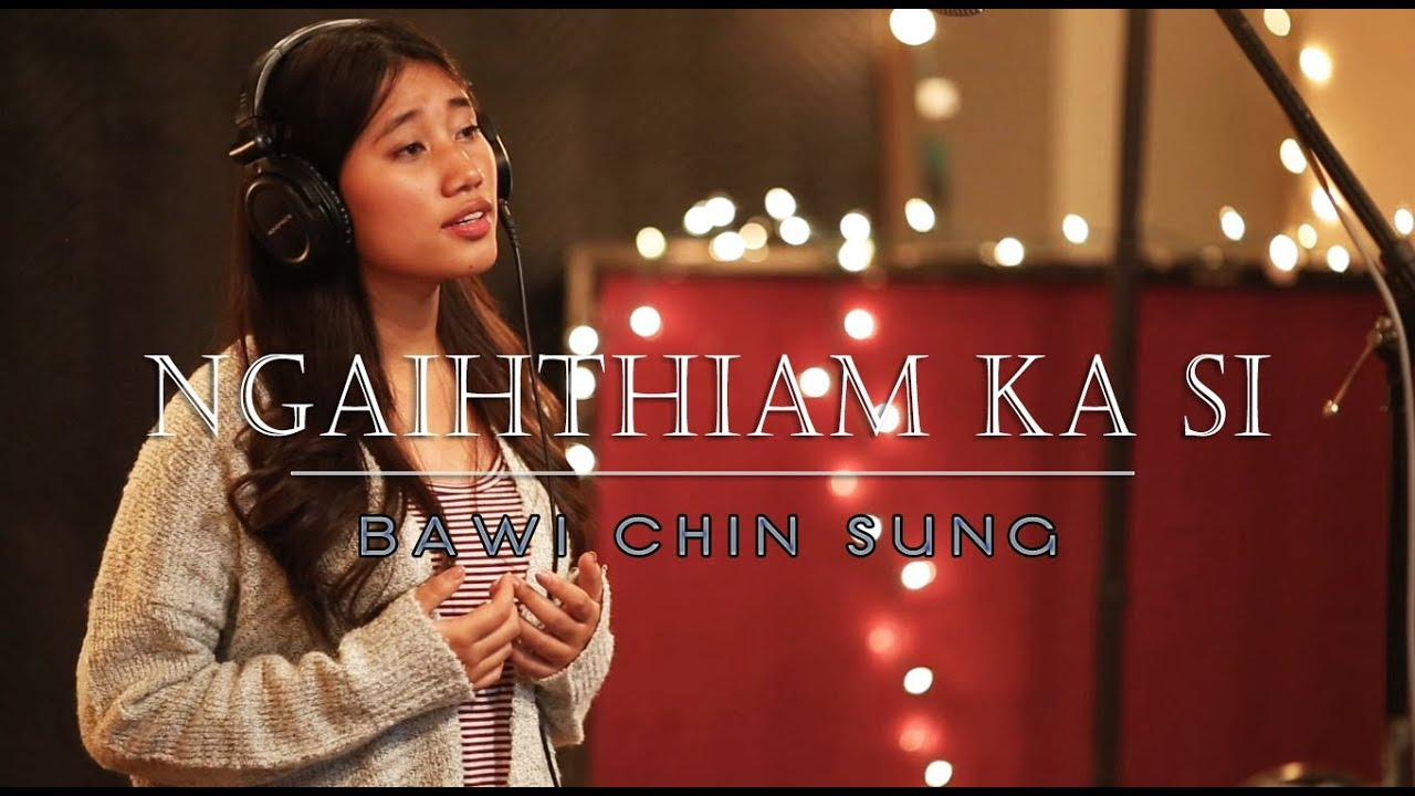 Com Aluminium My Chin Lai : Ngaihthiam ka si bawi chin sung lai pathian hla thar