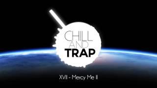 XVII - Mercy Me II