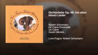 Dichterliebe Op. 48: Die alten bösen Lieder