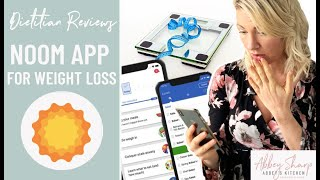 """Dietitian's Thoughts on NOOM Weight Loss App 