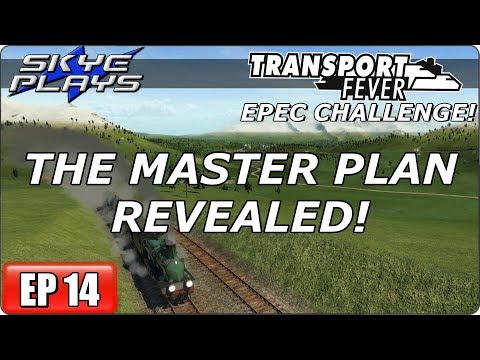 Transport Fever (Tycoon Game) Let's Play/Gameplay - EPEC Challenge Ep 14 - The Master Plan Revealed!