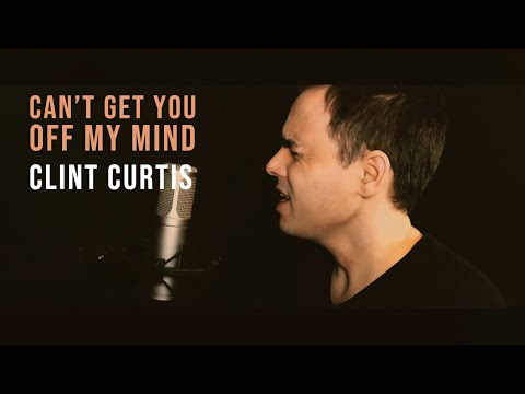 Can't Get You Off My Mind | Clint Curtis (Official Video)