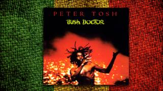 Peter Tosh - Bush Doctor (Album Completo)