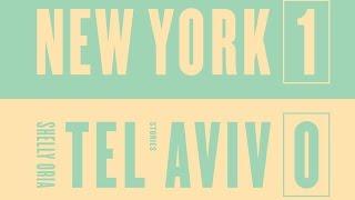New York 1, Tel Aviv 0 by Shelly Oria