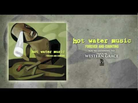 Hot Water Music - Western Grace  (Originally released in 1997)