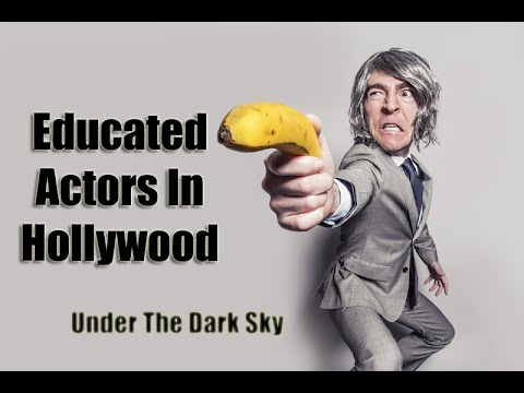 Educated Actors in Hollywood | Under The Dark Sky