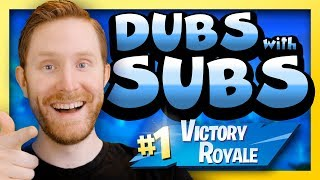 Fortnite! Dubs With Subs! Getting Carried by my Viewers!