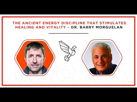 The Ancient Energy Discipline That Stimulates Healing and Vitality - Dr. Barry Morguelan