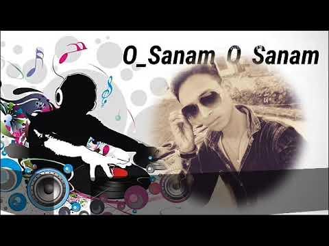 O Sanam O Sanam Kashota Sanam Dj Ajay Kumar