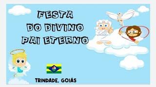 FESTA DO DIVINO PAI ETERNO. TRINDADE - GOIÁS.