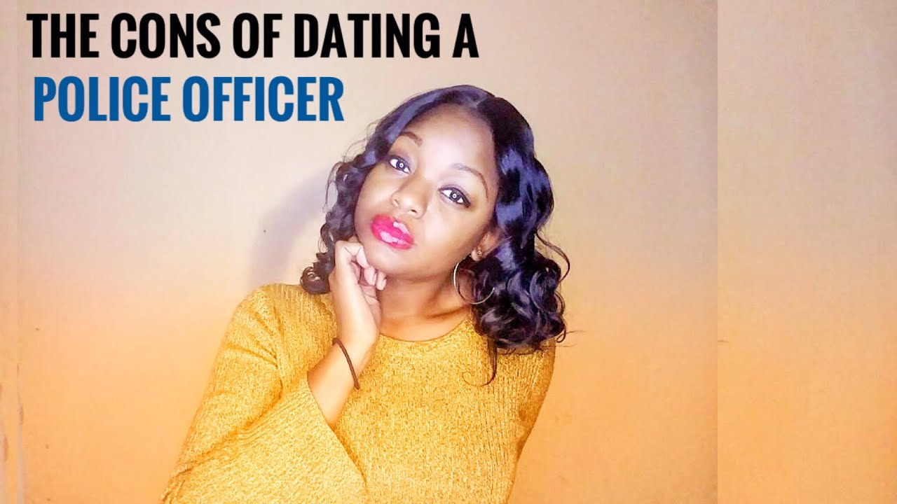 Pros and cons of dating a cop