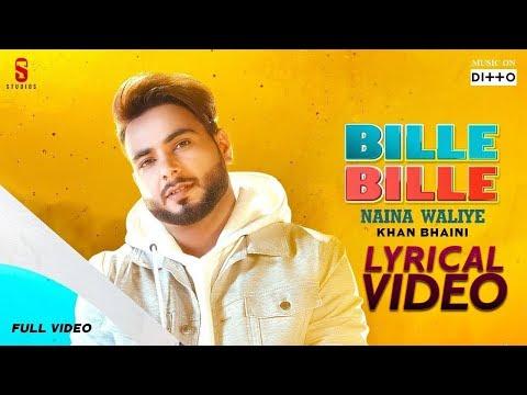 bille-bille-naina-waliye---khan-bhaini- -lyrical-video- -punjabi-songs-2019-ditto-music- -st-studio