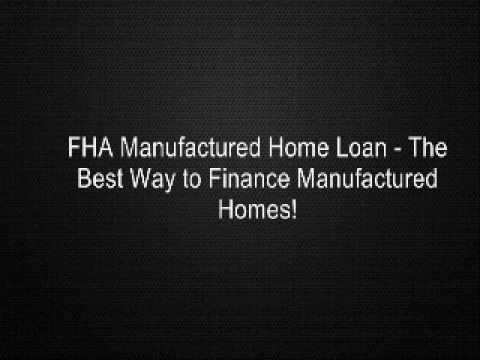 Fha manufactured home loan the best way to finance for Modular home financing