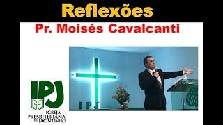 Paz que excede o entendimento - João 16,33 - Pr Moisés Cavalcanti Pastor Colaborador IPJ