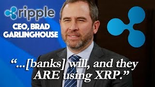 """Ripple XRP CEO Brad Garlinghouse - """"Banks Will, And They ARE Using XRP"""""""