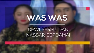 Dewi Persik Dan Nassar Berdamai - Was Was