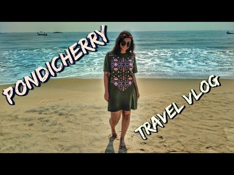 Things to do in Pondicherry   2018 Travel Vlog