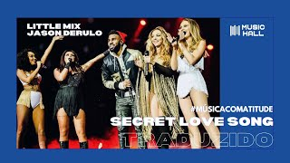 Little Mix, Jason Derulo   Secret Love Song (legendado/tradução)