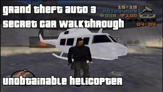 Grand Theft Auto III - Secret Car Walkthrough Part 13 - Unobtainable Helicopter