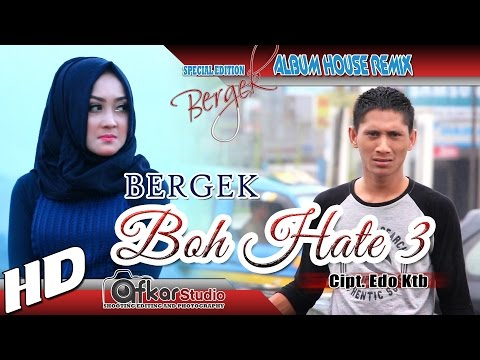 BERGEK   BOH HATE 3 ( House Remix Special Edition Boh Hate 3 ) HD Quality 2017