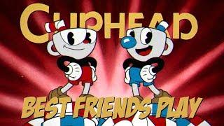 Best Friends Play Cuphead