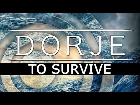 Dorje - To Survive