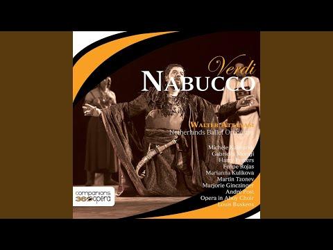 Nabucco, Act II, Scene 2: Coro Di Leviti: Che Si Vuol? Il Maledetto Ha Fratelli