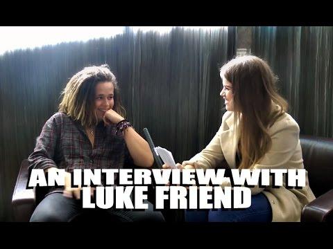 Luke Friend Interview