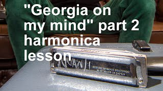 "Harmonica Songs - How to play ""Georgia on my mind"" p2/2"