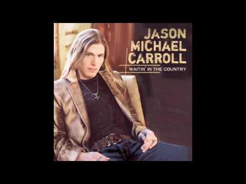 Where I'm From - Jason Michael Carroll